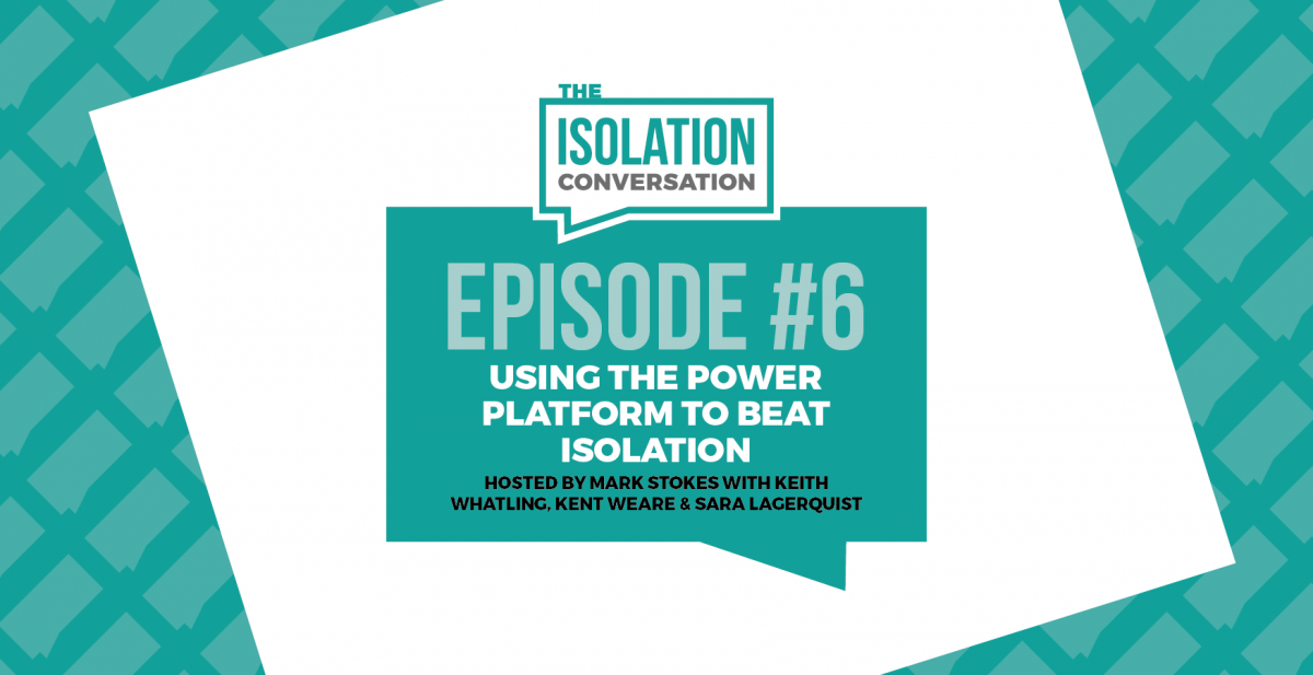 The Isolation Conversation –  Using the Power Platform to Beat Isolation