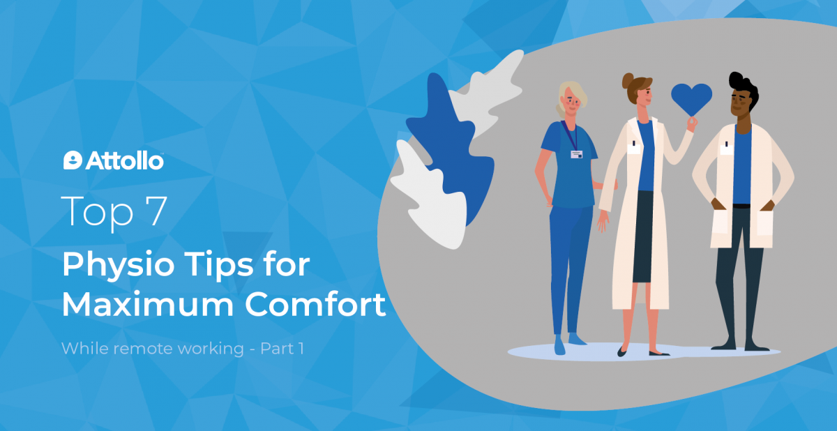 7 Physio Tips for Maximum Comfort While Remote Working – Part 1
