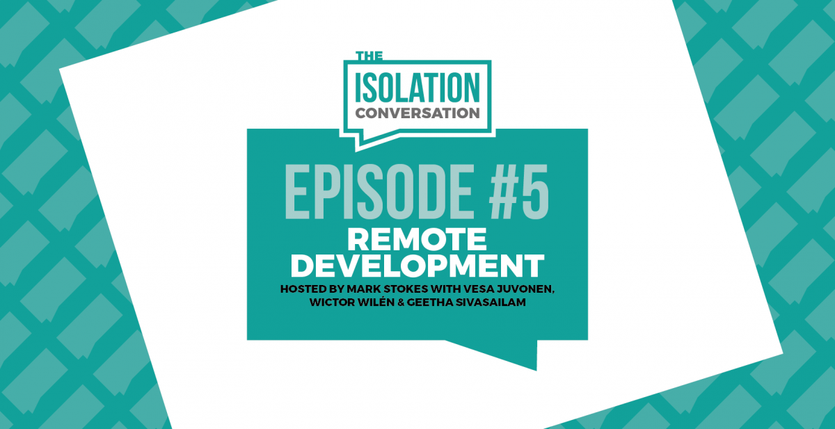 The Isolation Conversation –  Remote Development