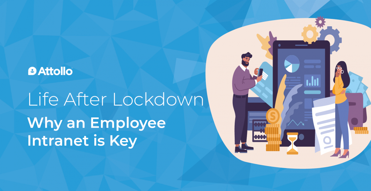 Life after lockdown: Why an employee intranet is key