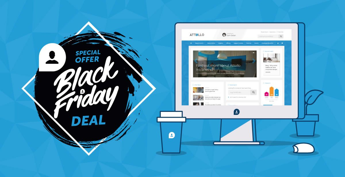 Bag a Black Friday Attollo Intranet Bargain – for your business