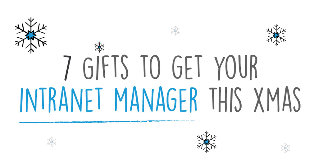 The 7 gifts to get your special Intranet Manager this Xmas