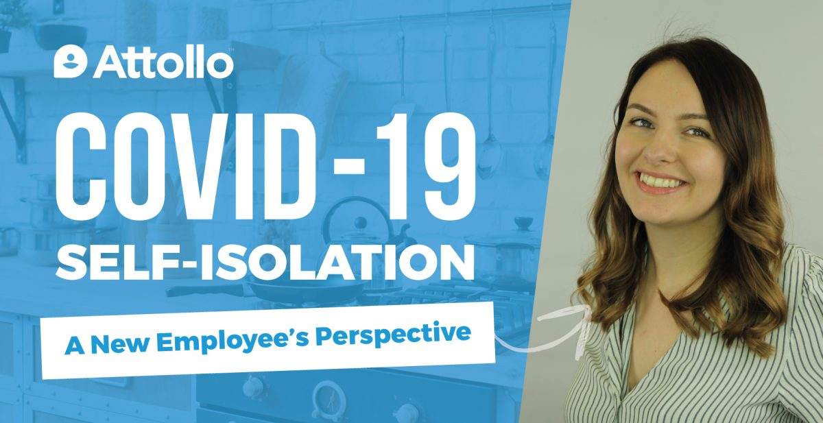 COVID-19 Self-Isolation – A New Employee's Perspective