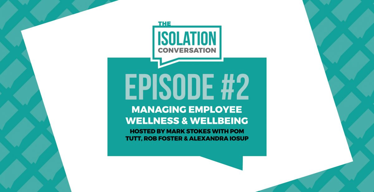 The Isolation Conversation: Managing employee wellness and wellbeing