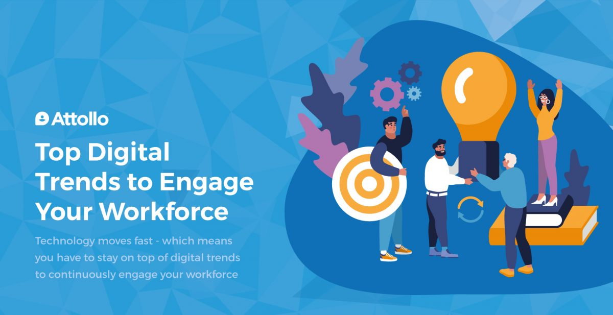 Top Digital Trends to Engage Your Workforce